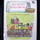 Mrs. Moon's Polliwogs Pearl Augusta Harwood Vintage HC