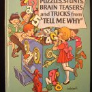 Puzzles Stunts Brain Teasers and Tricks Tell Me Why HC