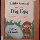 Little Grunt and the Big Egg DePaola 1st ED HCDJ 1990