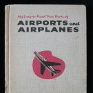 My Easy to Read True Book of Airports and Airplanes HC