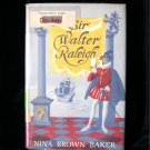 Sir Walter Raleigh Nina Brown Baker Exploration HCDJ