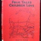 Folk Tales Children Love Watty Piper Bedtime Vintage HC