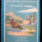 Mini Myths and Legends of Oklahoma Indians Celia Wise