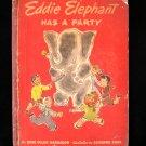 Eddie Elephant Has a Party Harbaugh Suba Vintage 1947