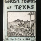 Ghost Towns of Texas Dick King Lone Star State 1955 HC