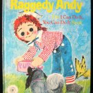 Raggedy Andy The I Can Do It You Can Do It Book Vintage