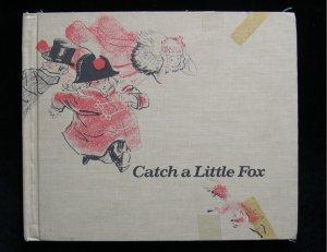 Catch a Little Fox Folk Rhyme De Regniers Turkle 1970