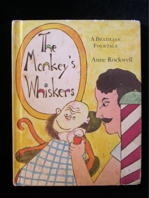 The Monkey's Whiskers Brazilian Folktale Anne Rockwell