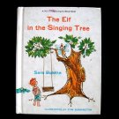 The Elf in the Singing Tree Sara Bulette Dunnington HC