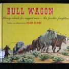 Bull Wagon Glen Dines Frontier Freighters Rugged Men HC