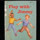 Play With Jimmy Beginning Reader Vintage SC Ives 1962