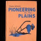 Pioneering on the Plains Frontiers of America Vintage