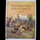 When Wagon Trains Rolled to Santa Fe Erick Berry 1966