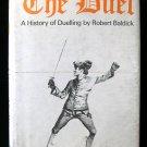The Duel A History of Duelling Robert Baldick HCDJ 1965