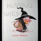 Humbug Witch Lorna Balian Halloween 1987 Big Nosed HC
