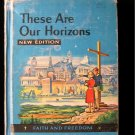 These Are Our Horizons Faith and Freedom Vintage 1960