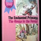 The Enchanted Princess The House in the Forest Treasury