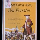 That Lively Man Ben Franklin Jeanette Eaton Henry Pitz
