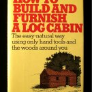 How To Build and Furnish a Log Cabin W. Ben Hunt HCDJ