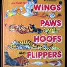 Joe Kaufman's Wings Paws Hoofs and Flippers Animals HC