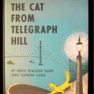 The Cat From Telegraph Hill Hurd Artist Vintage HC 1955