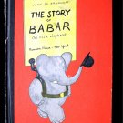 The Story of Babar the Little Elephant Jean de Brunhoff