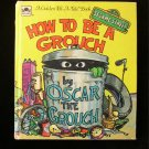 How to Be a Grouch Oscar Sesame Street Golden Vintage