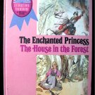 The Enchanted Princess The House in the Forest McCall