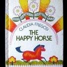 The Happy Horse Claudia Fregosi Frisky Vintage HC 1977