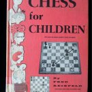 Chess for Children Fred Reinfeld Moves Positions 1974