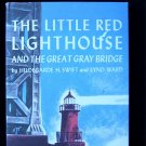 The Little Red Lighthouse and the Great Gray Bridge HC