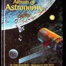 Album of Astonomy Tom McGowen Rod Ruth Science Vintage