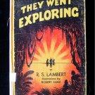 They Went Exploring R.S. Lambert Robert Kunz Explorers