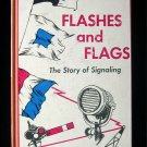 Flashes and Flags the Story of Signaling Jack Coggins