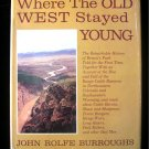 Where the Old West Stayed Young John Buroughs HCDJ 1962