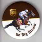 Go Big Brown Pin Horse Racing Button UPS Derby Triple Crown Collector