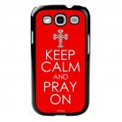 KEEP CALM AND PRAY ON  Galaxy S3 Case Protective Cover FREE SHIPPING Cell Phone