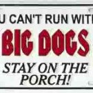 BIG DOGS Stay On The Porch License Plate