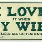 I Love My Wife ... Fishing License Plate