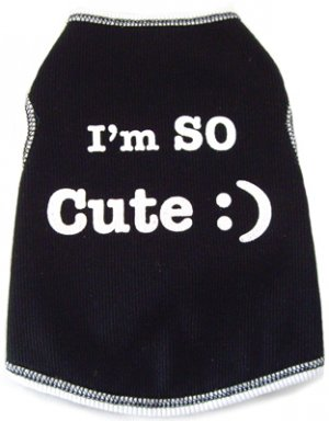 Dog Clothes Adorable I'm So Cute Tank
