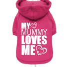 "Dog Clothes Adorable""My Mummy Loves Me""  Fleece-Lined Dog Hoodie"
