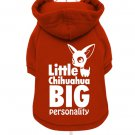 "Dog Clothes Adorable""Little Chihuahua, Big Personality"" Fleece-Lined Dog Hoodie"