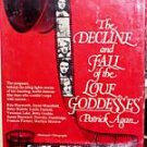 Decline Fall Love Goddesses Patrick Agan '79 HB/dj