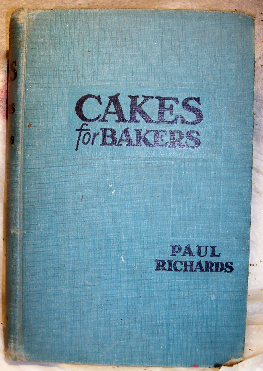 Cakes for Bakers  Paul Richards....10010