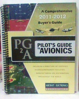 Pilot&#039;s Guide to Avionics 2011-2012: A Comprehensive Buyer&#039;s Guide new
