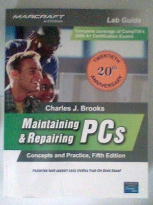 Maintaining & Repairing PCs Lab Manual Paperback by Charles J. Brooks
