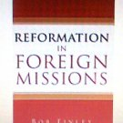 Book Reformation in Foreign Missions by Bob Finley religious new