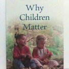 Why Children Matter book Johann Christoph Arnold new