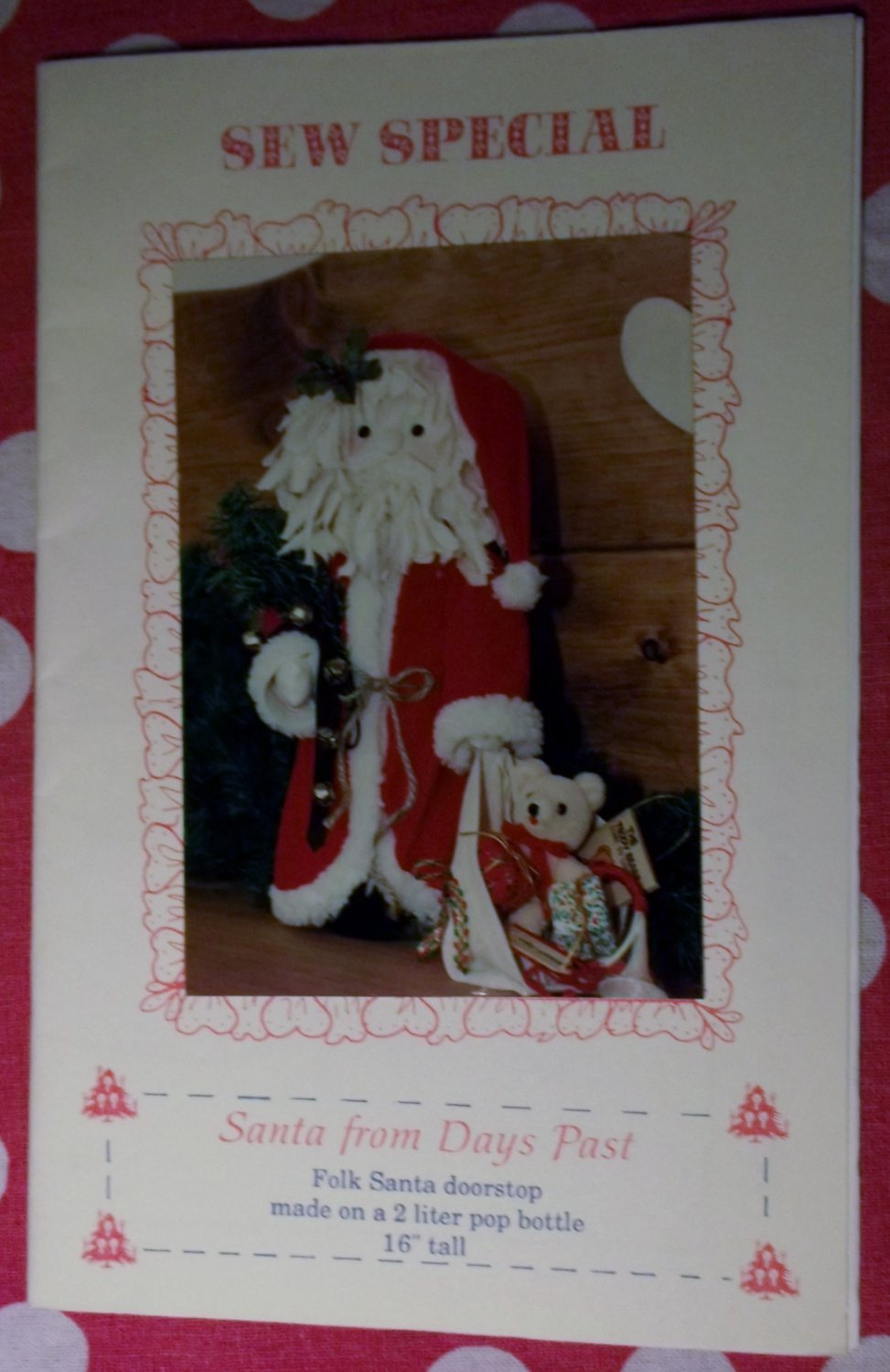 Sew Special Sewing Pattern, Santa from Days Past, Sz 16 inches, UNCUT