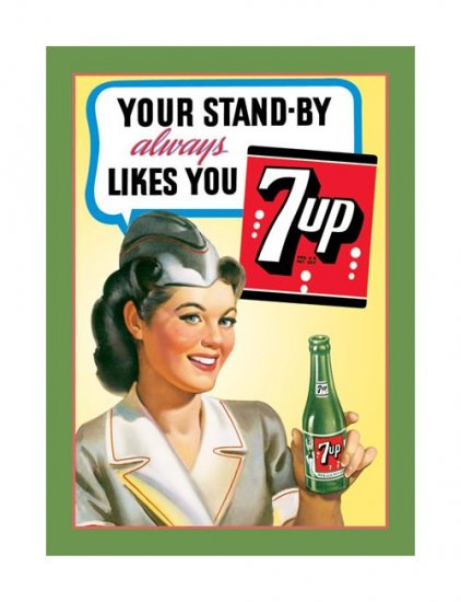 7 Up - Your Stand By Always Likes You Tin Sign